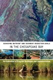 img - for Achieving Nutrient and Sediment Reduction Goals in the Chesapeake Bay:: An Evaluation of Program Strategies and Implementation book / textbook / text book