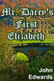 MR. DARCY'S FIRST ELIZABETH - John Edwards