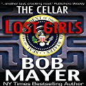 Black Ops: Lost Girls (       UNABRIDGED) by Bob Mayer Narrated by Jeffrey Kafer
