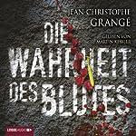 Die Wahrheit des Blutes | Jean-Christophe Grangé