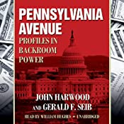 Pennsylvania Avenue: Profiles in Backroom Power | [John Harwood, Gerald F. Seib]