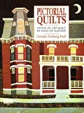 img - for Pictorial Quilts/Stitch an Art Quilt by Hand or Machine (Contemporary quilting) book / textbook / text book
