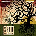 Seed Audiobook by Ania Ahlborn Narrated by Eric G. Dove