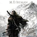 The Axe and the Throne: Bounds of Redemption, Volume 1 Audiobook by M. D. Ireman Narrated by Matt Cowlrick