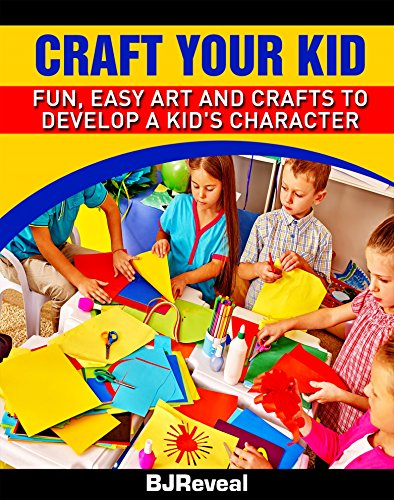 craft-your-kid-fun-easy-art-and-crafts-to-develop-a-kids-character-english-edition