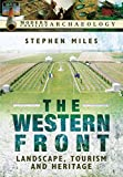The Western Front: Landscape, Tourism and Heritage (Modern Conflict Archaeology)