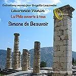 La philo ouverte à tous : Simone de Beauvoir | Laurence Vanin