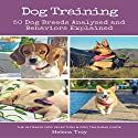 Dog Training: 50 Dog Breeds Analysed and Behaviours Explained: 2-in-1 Book Bundle Audiobook by Helena Troy Narrated by Dave Belden
