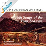 Vaughan Williams: Folk Songs of the Four Seasons; In Windsor Forest