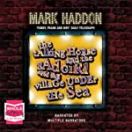 The Talking Horse and the Sad Girl and the Village Under the Sea: Poems | Mark Haddon