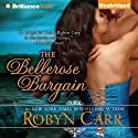 The Bellerose Bargain (       UNABRIDGED) by Robyn Carr Narrated by Susan Duerden
