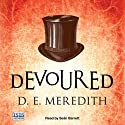 Devoured (       UNABRIDGED) by D. E. Meredith Narrated by Seán Barrett