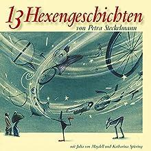 13 Hexengeschichten Hörbuch von Petra Steckelmann Gesprochen von: Katharina Spiering, Julia von Maydell