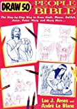 Draw 50 People from the Bible: The Step-by-Step Way to Draw Noah, Moses, Delilah, Jesus, Saint Peter, Mary, and Many More...