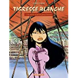 Tigresse Blanche, tome 1 : Au service secret du Grand Timonierpar Yann