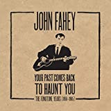 img - for John Fahey: Your Past Comes Back to Haunt You: The Fonotone Years 1958-1965 book / textbook / text book
