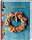 Dezember: Vom ersten Advent bis Neujahr