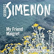 My Friend Maigret: Inspector Maigret, Book 31 | Simenon Georges, Sian Reynolds - translator