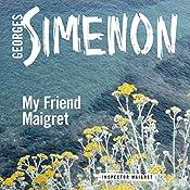 My Friend Maigret: Inspector Maigret, Book 31 | Simenon Georges, Sian Reynolds - translator