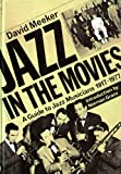 img - for Jazz in the Movies: A Guide to Jazz Musicians, 1917-1977 book / textbook / text book