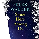Some Here Among Us | Peter Walker