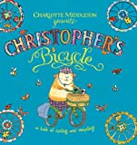 Charlotte Middleton Christopher's Bicycle (Christopher Nibble)