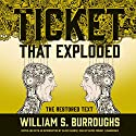 The Ticket That Exploded: The Restored Text: The Nova Trilogy, Book 2 Audiobook by William S. Burroughs Narrated by Ramiz Monsef