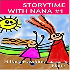 Storytime with Nana, Volume 1 Hörbuch von Hillary Hawkins,  Nana Gesprochen von: Hillary Hawkins,  Nana