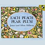 Each Peach Pear Plum | Janet Ahlberg,Alan Ahlberg