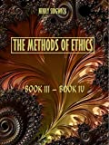 The Methods of Ethics : Book III - Book IV (Illustrated) (English Edition)