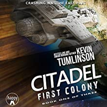 Citadel: First Colony: The Citadel Trilogy, Book 1 Audiobook by Kevin Tumlinson Narrated by Bryant Sullivan