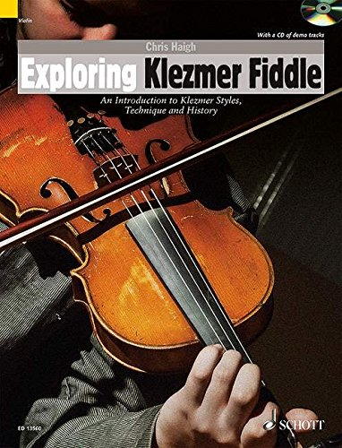 Exploring Klezmer Fiddle: An Introduction to Klezmer Styles, Technique and History (Schott Pop-Styles)