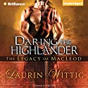 Daring the Highlander Audiobook by Laurin Wittig Narrated by Ralph Lister