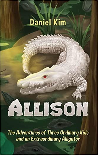 Allison: The Adventures of Three Ordinary Kids and an Extraordinary Alligator