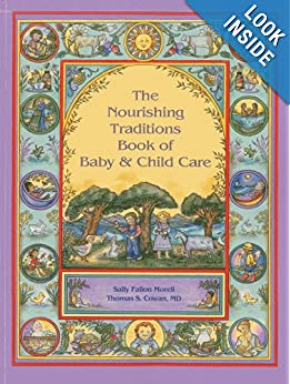 The Nourishing Traditions Book of Baby