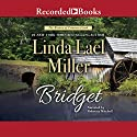 Bridget: Women of Primrose Creek, Book 1 Audiobook by Linda Lael Miller Narrated by Rebecca Mitchell