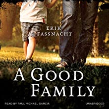 A Good Family (       UNABRIDGED) by Erik Fassnacht Narrated by Paul Michael Garcia