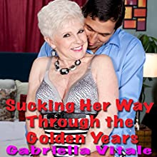 Sucking Her Way Through the Golden Years Audiobook by Gabriella Vitale Narrated by Ida Dunham