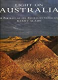 img - for Light on Australia: A Portrait of the Australian Landscape by Slade Barry (1994-06-01) Hardcover book / textbook / text book