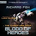 Blood of Heroes: The Ember War, Book 3 Audiobook by Richard Fox Narrated by Luke Daniels