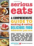 img - for Serious Eats: A Comprehensive Guide to Making and Eating Delicious Food Wherever You Are book / textbook / text book
