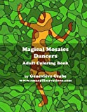 img - for Magical Mosaics - Dancers: Adult Coloring Book (Genevieve's Coloring Books) (Volume 4) book / textbook / text book