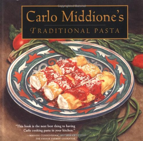 Carlo Middione's Traditional Pasta by Carlo Middione