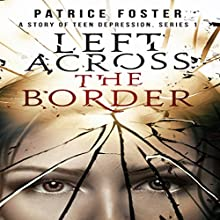 Left Across the Border Audiobook by Patrice M. Foster Narrated by Gilda O'Hara