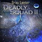 Deadly Squad II: Logan Ryvenbark's Saga, Book 4   Grey Lanter
