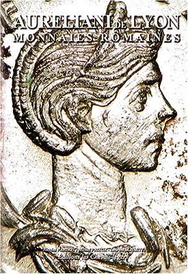 Aureliani de Lyon : Monnaies romaines de Nicolas Parisot