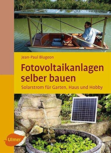 libro fotovoltaikanlagen selber bauen solarstrom f r. Black Bedroom Furniture Sets. Home Design Ideas