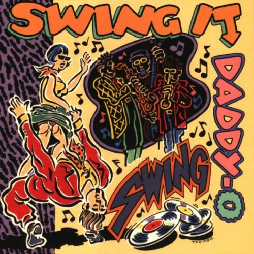 Swing It Daddy-O!