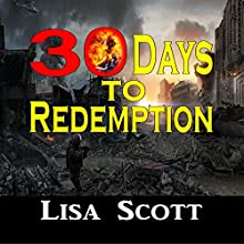 30 Days to Redemption (       UNABRIDGED) by Lisa Scott Narrated by Tina Marie Shuster