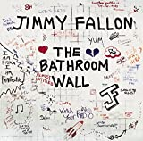 Jimmy Fallon: The Bathroom Wall